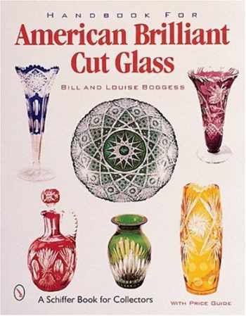 9780764312250-0764312251-Handbook for American Brilliant Cut Glass (Schiffer Book for Collectors with Price Guide)