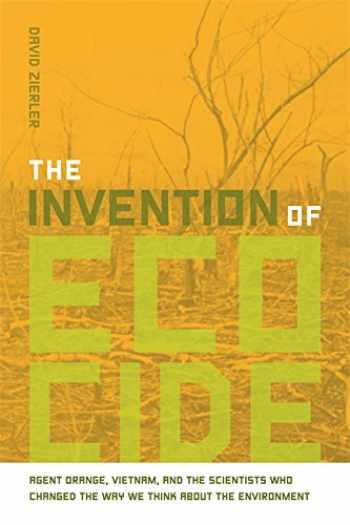 9780820338279-0820338273-The Invention of Ecocide: Agent Orange, Vietnam, and the Scientists Who Changed the Way We Think About the Environment