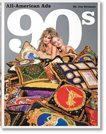 9783836565677-3836565676-All-American Ads of the 90s (English, French and German Edition) (Multilingual, French and German Edition)