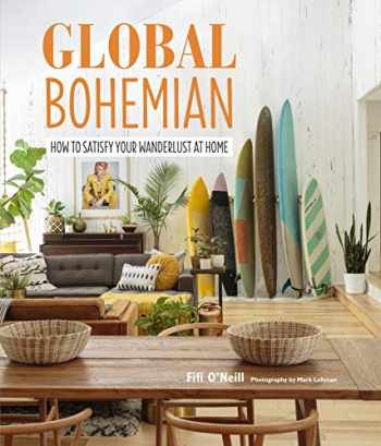 9781782497189-1782497188-Global Bohemian: How to satisfy your wanderlust at home