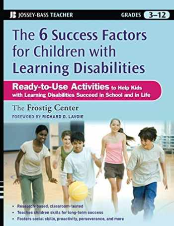 9780470383773-0470383771-The 6 Success Factors for Children with Learning Disabilities: Ready-to-Use Activities to Help Kids with Learning Disabilities Succeed in School and in Life