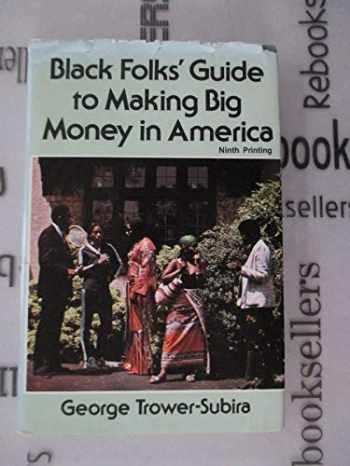 9780960530403-0960530401-Black Folk's Guide to Making Big Money in America