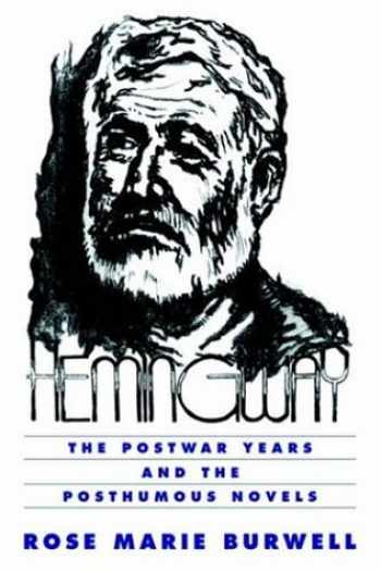 9780521565639-0521565634-Hemingway: The Postwar Years: The Postwar Years and the Posthumous Novels (Cambridge Studies in American Literature and Culture)