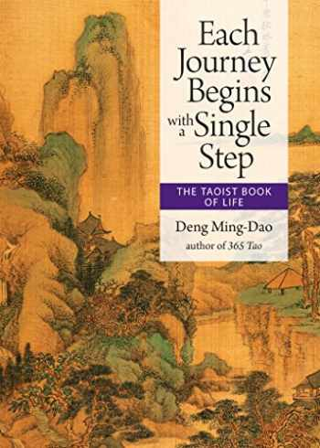 9781571748386-1571748385-Each Journey Begins With a Single Step: The Taoist Book of Life