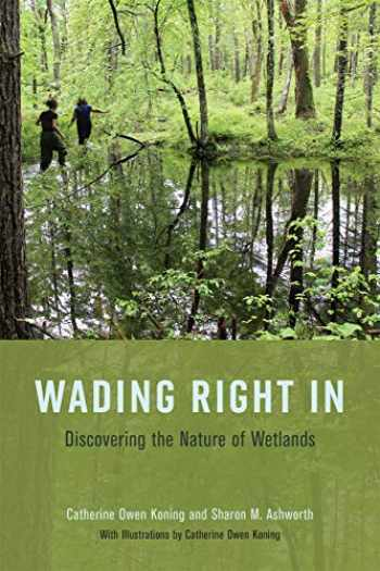 9780226554358-022655435X-Wading Right In: Discovering the Nature of Wetlands
