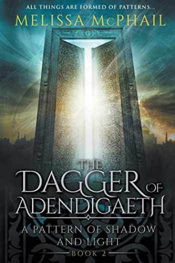 9780990629146-0990629147-The Dagger of Adendigaeth: A Pattern of Shadow & Light Book Two (2) (A Pattern of Shadow and Light)