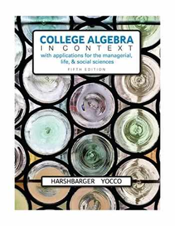 9780134179025-0134179021-College Algebra in Context with Applications for the Managerial, Life, and Social Sciences (5th Edition)