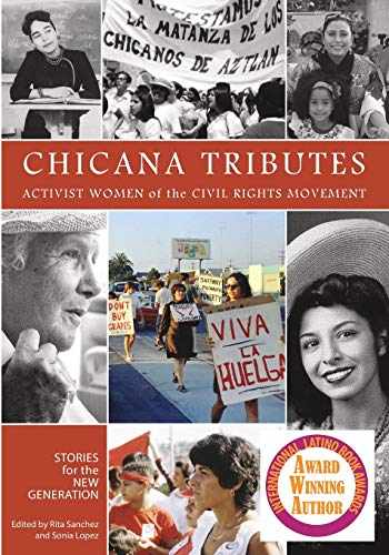9780744226348-0744226341-Chicana Tributes: Activist Women of the Civil Rights Movement - Stories for the New Generation