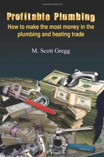 9781418454890-1418454893-Profitable Plumbing: How to make the most money in the plumbing and heating trade