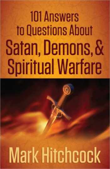 9780736945172-0736945172-101 Answers to Questions About Satan, Demons, and Spiritual Warfare