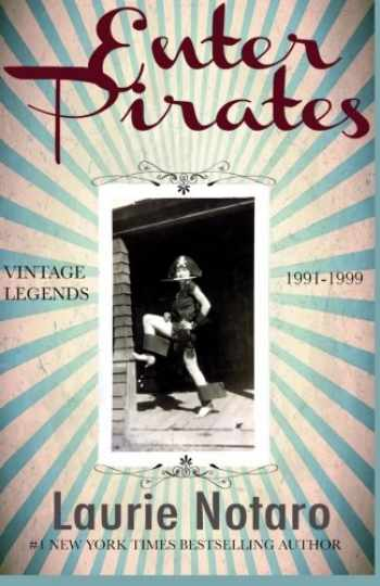9781530583898-1530583896-Enter Pirates: Vintage Legends 1991-1999