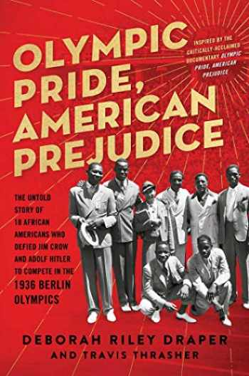 9781501162152-1501162152-Olympic Pride, American Prejudice: The Untold Story of 18 African Americans Who Defied Jim Crow and Adolf Hitler to Compete in the 1936 Berlin Olympics