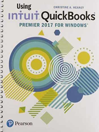 9780134691336-0134691334-Using Intuit QuickBooks Premier 2017 for Windows