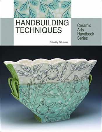 9781574983470-1574983474-Handbuilding Techniques (Ceramic Arts Handbook Series)