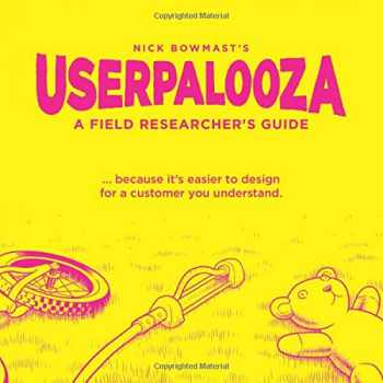 9780473458768-0473458764-USERPALOOZA - A Field Researcher's Guide: ... because it's easier to design for a customer you understand.