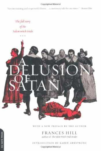 9780306811593-0306811596-A Delusion Of Satan: The Full Story Of The Salem Witch Trials