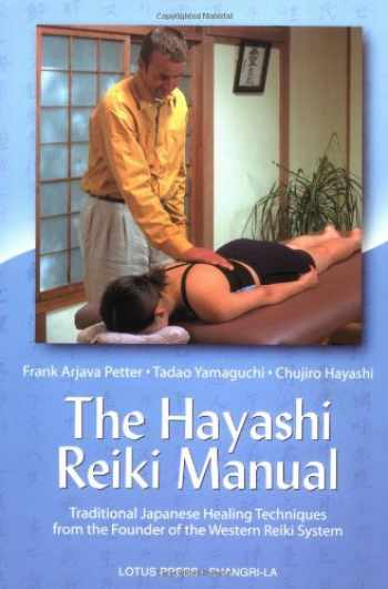 9780914955757-0914955756-The Hayashi Reiki Manual: Traditional Japanese Healing Techniques from the Founder of the Western Reiki System