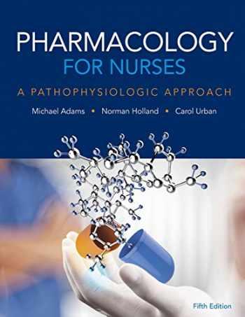 9780134255163-013425516X-Pharmacology for Nurses: A Pathophysiologic Approach (5th Edition)