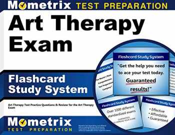 9781609712044-1609712048-Art Therapy Exam Flashcard Study System: Art Therapy Test Practice Questions & Review for the Art Therapy Exam (Cards)