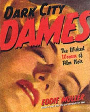 9780060393694-0060393696-Dark City Dames: The Wicked Women of Film Noir