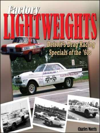 9781932494440-1932494448-Factory Lightweights: Detroit's Drag Racing Specials of the '60s
