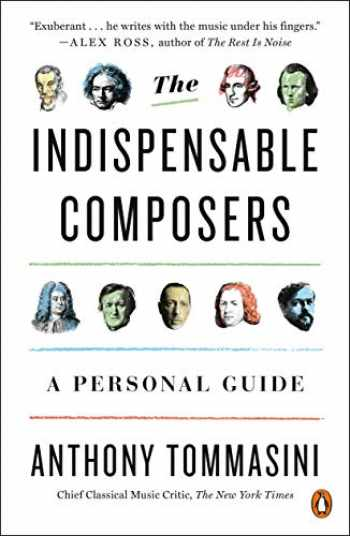 9780143111085-0143111086-The Indispensable Composers: A Personal Guide (PENGUIN BOOKS)