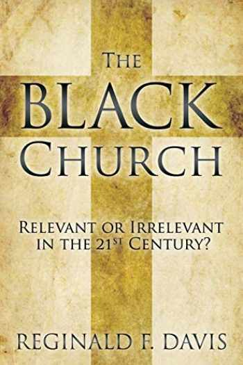 9781573125574-1573125571-The Black Church: Relevant or Irrelevant in the 21st Century?