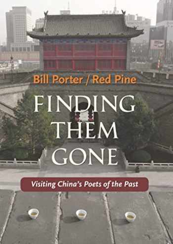 9781556594892-1556594895-Finding Them Gone: Visiting China's Poets of the Past