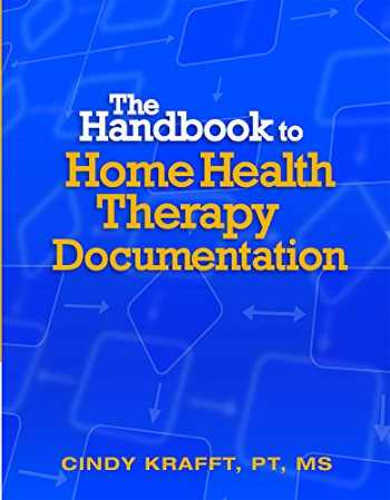 9781683080732-1683080734-The Handbook for Home Health Therapy Documentation