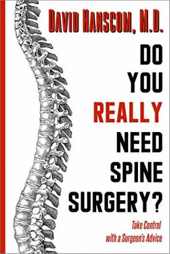 9780988272965-0988272962-Do You Really Need Spine Surgery?: Take Control With a Surgeon's Advice