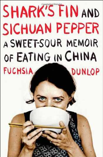 9780393066579-0393066576-Shark's Fin and Sichuan Pepper: A Sweet-Sour Memoir of Eating in China