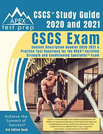 9781628458268-1628458267-CSCS Study Guide 2020 and 2021: CSCS Exam Content Description Booklet 2020-2021 and Practice Test Questions for the NSCA Certified Strength and Conditioning Specialist Exam [3rd Edition Book]