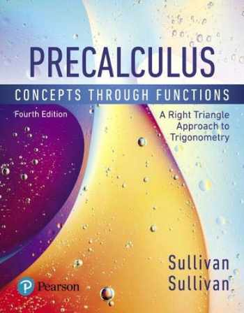 9780134686981-0134686985-Precalculus: Concepts Through Functions, A Right Triangle Approach to Trigonometry (4th Edition)