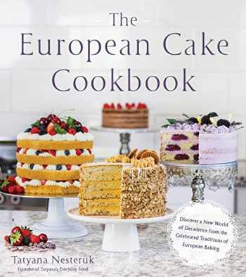 9781624145261-1624145264-The European Cake Cookbook: Discover a New World of Decadence from the Celebrated Traditions of European Baking