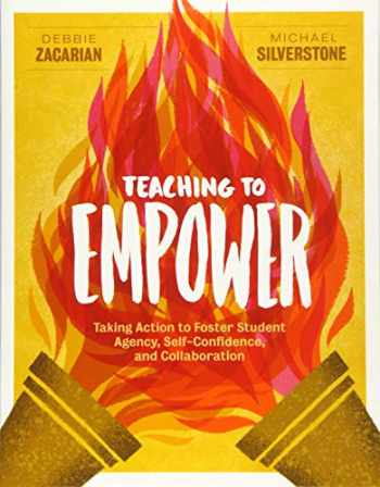 9781416628545-1416628541-Teaching to Empower: Taking Action to Foster Student Agency, Self-Confidence, and Collaboration