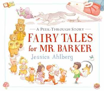 9780763681241-0763681245-Fairy Tales for Mr. Barker: A Peek-Through Story