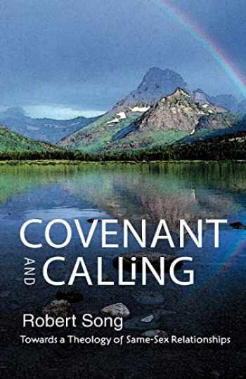 9780334051886-0334051886-Covenant and Calling: Towards a Theology of Same-Sex Relationships