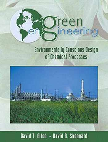 9780130619082-0130619086-Green Engineering: Environmentally Conscious Design of Chemical Processes