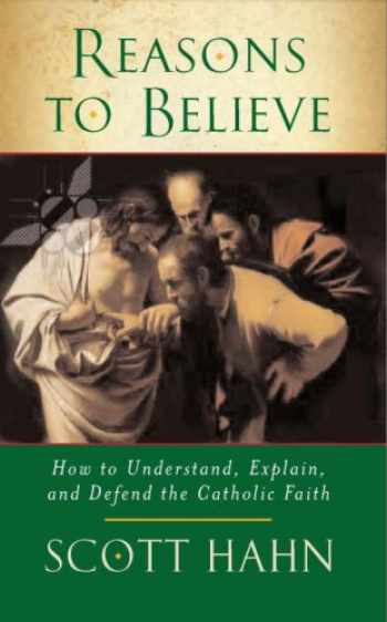 9780232527131-023252713X-Reasons to Believe: How to Understand, Explain and Defend the Catholic Faith