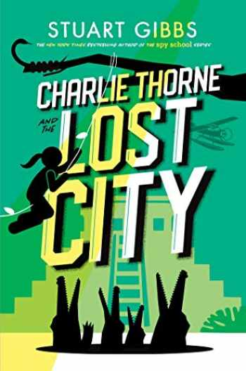 9781534443815-1534443819-Charlie Thorne and the Lost City