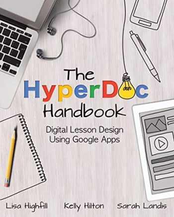 9781733646895-1733646892-The HyperDoc Handbook: Digital Lesson Design Using Google Apps
