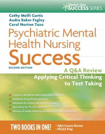 9780803629813-0803629818-Psychiatric Mental Health Nursing Success: A Q&A Review Applying Critical Thinking to Test Taking (Psychiatric Mental Health Success)