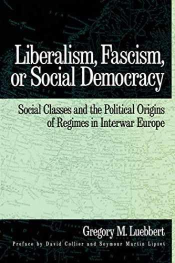 9780195066111-0195066111-Liberalism, Fascism, or Social Democracy: Social Classes and the Political Origins of Regimes in Interwar Europe