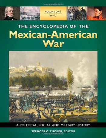 9781851098538-1851098534-The Encyclopedia of the Mexican-American War [3 volumes]: A Political, Social, and Military History