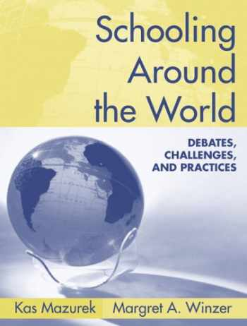 9780205454594-0205454593-Schooling Around the World: Debates, Challenges, And Practices