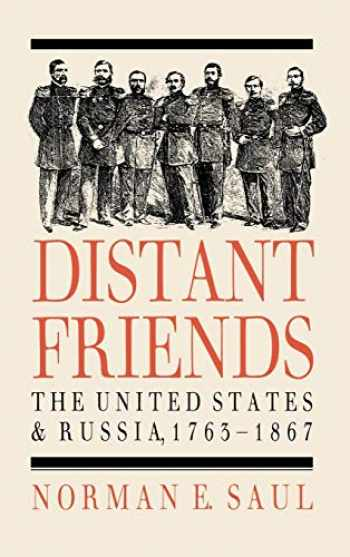 9780700604388-0700604383-Distant Friends: The United States and Russia, 1763-1867