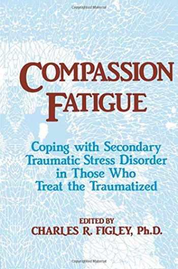 9781138884441-1138884448-Compassion Fatigue (Brunner/Mazel Psychosocial Stress)