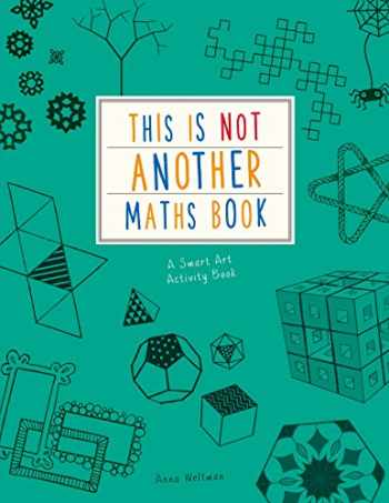 9781782404989-1782404988-This is Not Another Maths Book: A smart art activity book