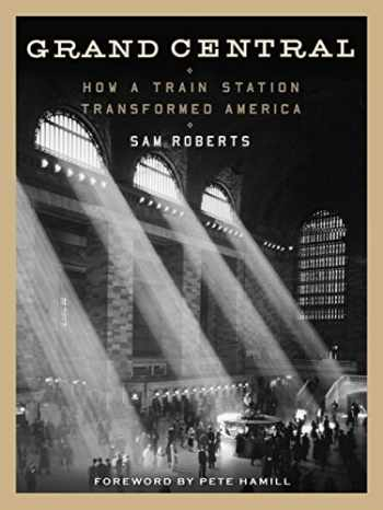 9781455525973-1455525979-Grand Central: How a Train Station Transformed America