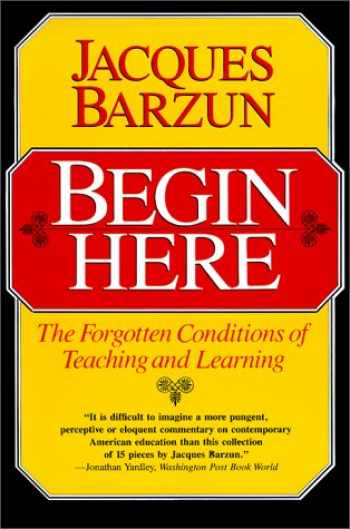 9780226038476-0226038475-Begin Here: The Forgotten Conditions of Teaching and Learning